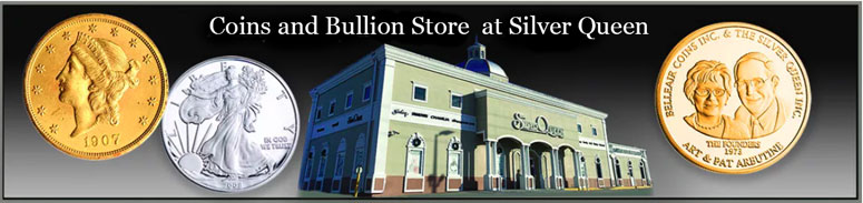 Coins, Gold and Silver Bullion at Silver Queen