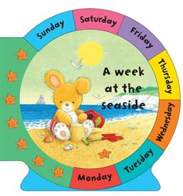 _'A WEEK AT THE SEASIDE' BY DEBBIE RIVERS-MOORE, ILLUSTRATIONS BY TONY HUTCHINGS. BOARD BOOK. 16 PAGES. AGES 2 TO 4 YEARS