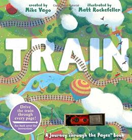 _TRAIN BY MARK VAGO. DRIVE YOUR TRAIN THROUGH EVERY PAGE.